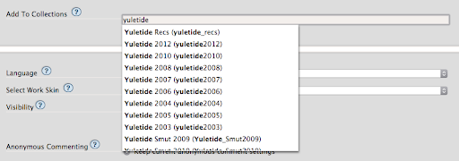 'yuletide' has been entered in the Add To Collections field and the autocomplete is giving options of collections such as Yuletide Recs, Yuletide 2012, Yuletide 2010 and so on.